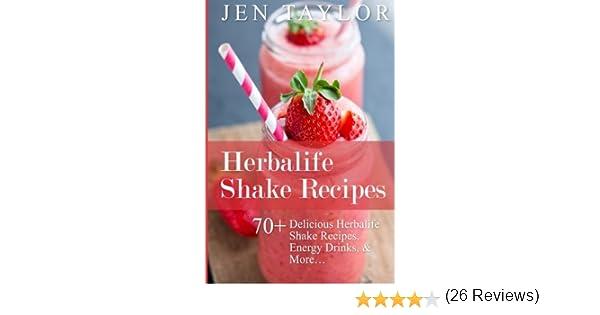 Herbalife Shake Recipes: 70+ Delicious Herbalife Shake Recipes ...