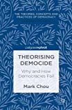 Theorising Democide : Why and How Democracies Fail, Chou, Mark, 1137298685