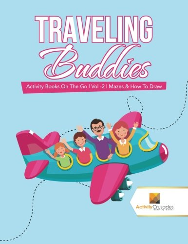 Traveling Buddies : Activity Books On The Go  Vol -2  Mazes & How To Draw PDF