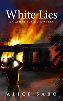 White Lies (Asher Blaine Mystery Book 1) by [Sabo, Alice]