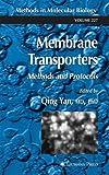 Membrane Transporters : Methods and Protocols, , 1588291049