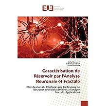 Caractérisation de Réservoir par l'Analyse Neuronale et Fractale: Classification du lithofaciès par les Réseaux de Neurones Artificiels combinés à l'analyse fractale. Applications