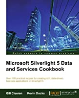 Microsoft Silverlight 5 Data and Services Cookbook Front Cover