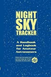 img - for Night Sky Tracker: Backyard Astronomer's Logbook by Leslie Alan Horvitz (2006-07-01) book / textbook / text book