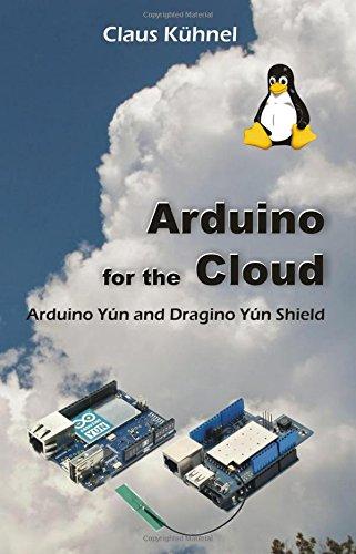 Arduino for the Cloud: Arduino Yún and Dragino Yún Shield Pdf