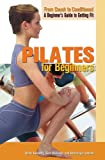 img - for Pilates for Beginners (From Couch to Conditioned: A Beginner's Guide to Getting Fit) book / textbook / text book