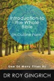 Introduction to The Whole Bible (The Bible in Outline Form)