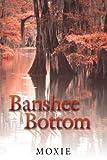 Banshee Bottom, Moxie, 1425964702