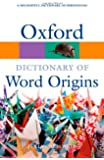 Oxford Dictionary of Word Origins 2/e (Oxford Quick Reference)