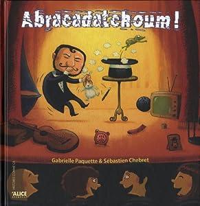 """Afficher """"Abracadatchoum !"""""""