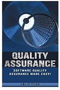 Quality Assurance: Software Quality Assurance Made Easy