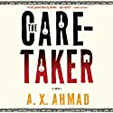 The Caretaker Audiobook by A. X. Ahmad Narrated by Sam Dastor