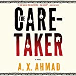 The Caretaker | A. X. Ahmad