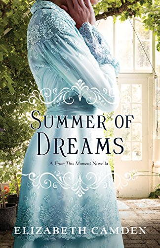 Summer of Dreams: A From This Moment Novella by [Camden, Elizabeth]