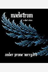 Maelstrom, a short story Kindle Edition