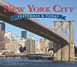 Yesterday and Today New York, Publications International Ltd. Staff, 1412742943