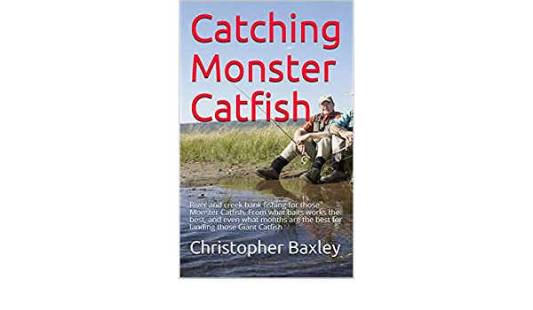 Amazon com: Catching Monster Catfish: River and creek bank fishing