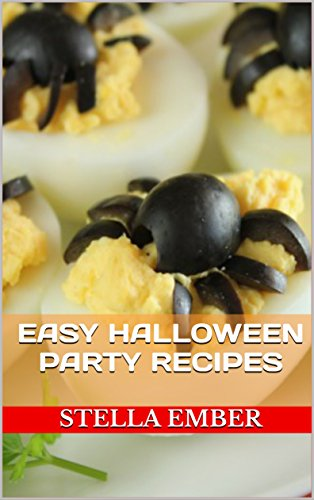 Easy Halloween Party Recipes (Halloween Food Book 1) -