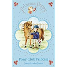 Princess Poppy: Pony Club Princess (Princess Poppy Fiction) by Janey Louise Jones (2009-03-05)