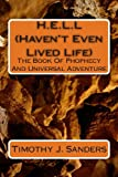 H. E. L. l (Haven't Even Lived Life), Timothy Sanders, 1481023489