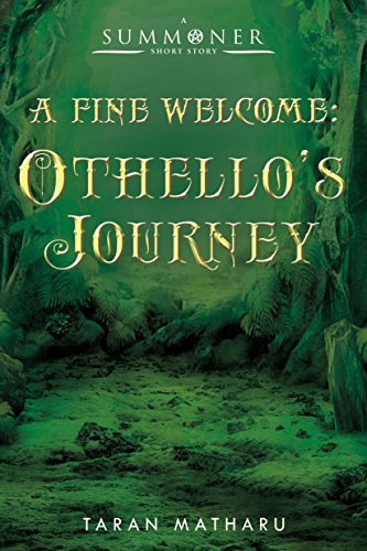 A Fine Welcome: Othello's Journey (A Summoner Short Story) (The Summoner Trilogy)