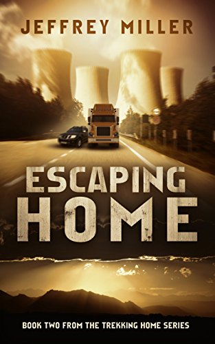 Escaping Home: Book two from the Trekking Home Series by [Miller, Jeffrey]