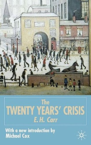 The Twenty Years' Crisis 1919-1939: An Introduction to the Study of International Relations
