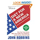 Diet for a New America: How Your Food Choices Affect Your Health, Happiness and the Future of Life on Earth Second Edition