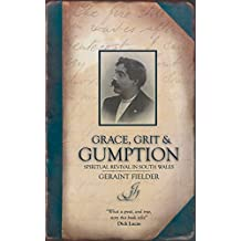Grace, Grit & Gumption: Spirtual Revival in South Wales by Geraint Fielder (2004-05-21)