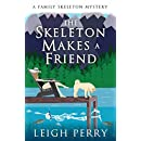 The Skeleton Makes a Friend (A Family Skeleton Mystery Book 5)