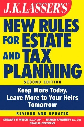 JK Lasser's New Rules for Estate and Tax Planning by Welch III, Stewart H., Apolinsky, Harold I., Stephens, Craig M. (January 7, 2010) Paperback