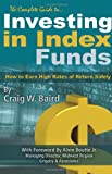 The Complete Guide to Investing in Index Funds, Craig Baird, 1601382057