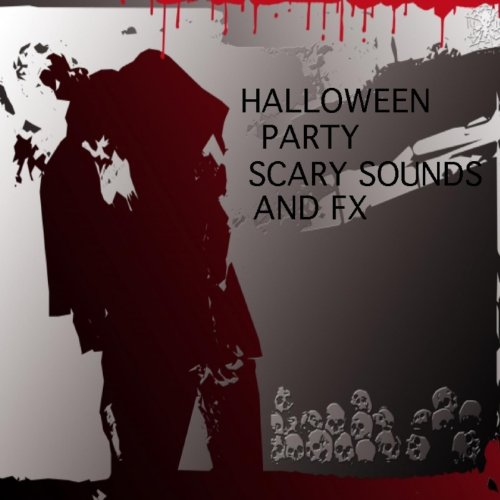 Halloween Party Scary Sounds and Fx Scene 1 Buried Alive -