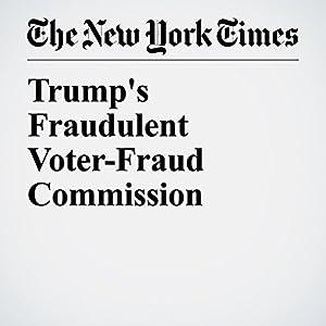 Trump's Fraudulent Voter-Fraud Commission