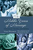 img - for The Middle Years of Marriage: Challenge, Change, and Growth (Lifespan Communication) book / textbook / text book