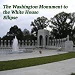The Washington Monument to the White House Ellipse | Maureen Reigh Quinn