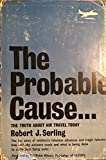 img - for The Probable Cause... The Truth About Air Travel Today book / textbook / text book