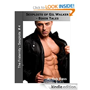 Sexploits of Gil Walker - Biker Tales (The Fraternity - Sexploits) Rob Bass