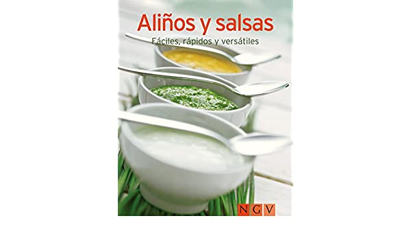 Aliños y salsas: Nuestras 100 mejores recetas en un solo libro (Spanish Edition) - Kindle edition by Naumann & Göbel Verlag. Cookbooks, Food & Wine Kindle ...
