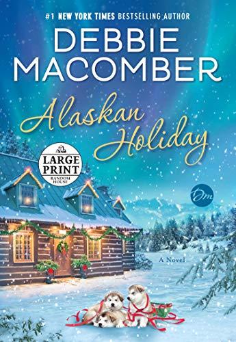 Alaskan Holiday: A Novel (2019 Neighbours Christmas)