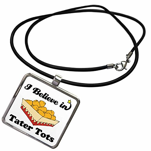 3dRose Dooni Designs I Believe in Designs - I Believe in Tater Tots - Necklace with Rectangle Pendant -