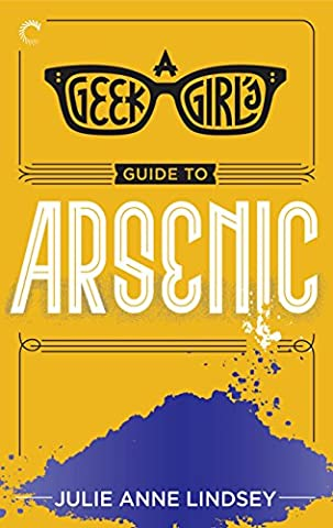 A Geek Girl's Guide to Arsenic (The Geek Girl Mysteries) (Guide To Murder)