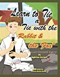 Learn To Tie A Tie With The Rabbit And The Fox: Story With Instruction...