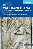 The Via Francigena Canterbury to Rome - Part 2: The Great St Bernard Pass to Rome (Cicerone Guide)