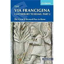 The Via Francigena Canterbury to Rome - Part 2: The Great St Bernard Pass to Rome
