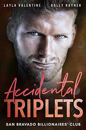Accidental Triplets - A Secret Babies for the Billionaire Romance (San Bravado Billionaires