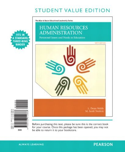 Human Resources Administration: Personnel Issues and Needs in Education, Student Value Edition (6th Edition) (The Allyn & Bacon Educational Leadership Series) by Webb L. Dean Norton M. Scott (2012-08-06) Paperback