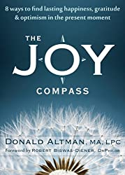 The Joy Compass: Eight Ways to Find Lasting Happiness, Gratitude, and Optimism in the Present Moment