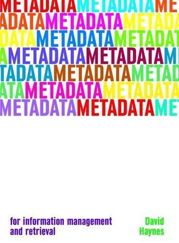 Metadata: For Information Management and Retrieval (Become an Expert)