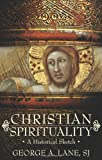 Christian Spirituality: A Historical Sketch